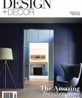 Design + Decor Magazine - The Amazing Transformations Issue Editorial Feature