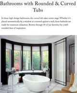 bathrooms with rounded & curved tubs