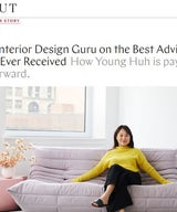 An Interior Design Guru on the Best Advice She Ever Received How Young Huh is paying it forward.