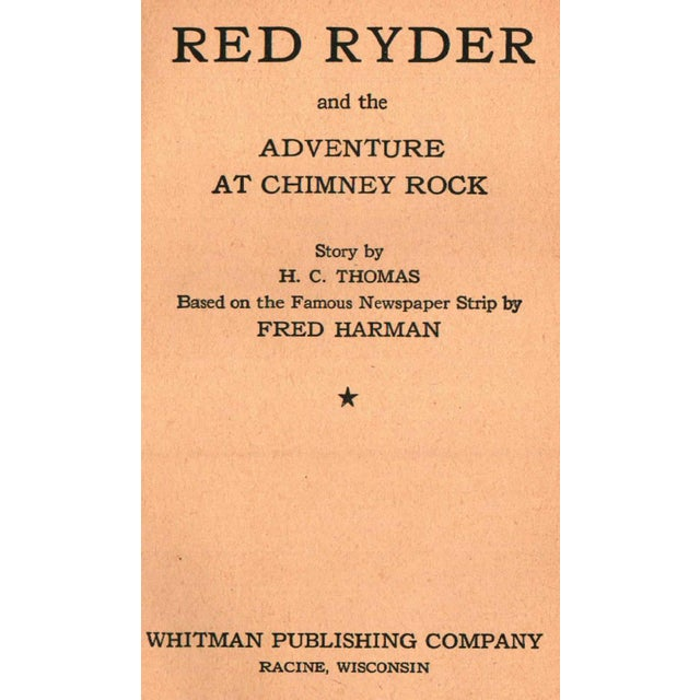 Red Ryder and the Adventure at Chimney Rock by H. C. Thomas. Racine, Wisconsin: Whitman Publishing Company, 1946....