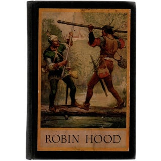 """Bold Robin Hood and His Outlaw Band"", Illustrated Hardcover c. 1912"