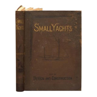First Edition 1885 'Small Yachts Their Design and Construction' Book by Kunhardt, c.p. For Sale