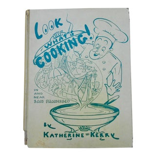 """""""Look What's Cooking! In and Near San Francisco"""" Book by Katherine Kerry For Sale"""