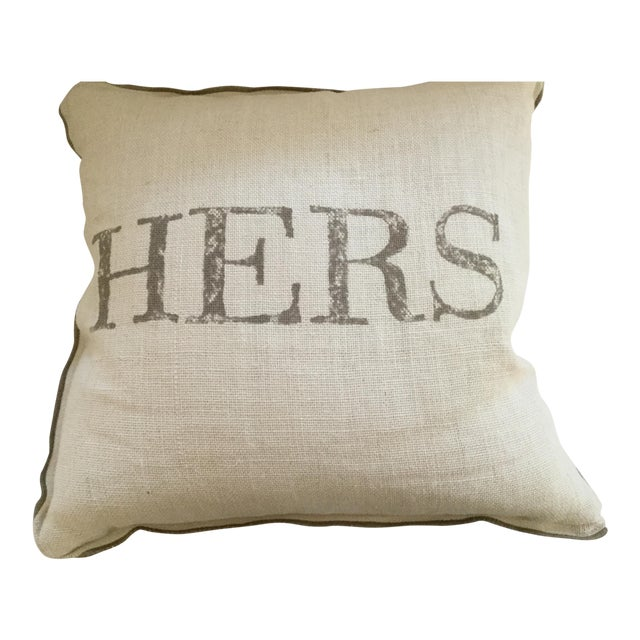 "Ethan Allen ""Hers"" Burlap Pillow - Image 1 of 3"