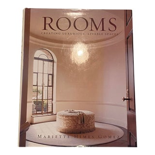Rooms: Creating Luxurious, Livable Spaces Book by Mariette Himes Gomez For Sale
