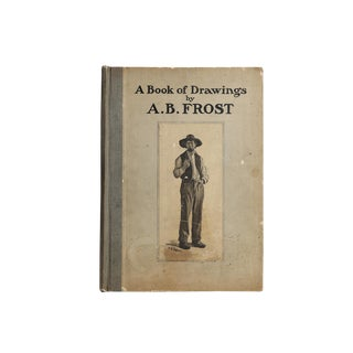 "1904 ""A Book of Drawings"" by A.B. Frost"