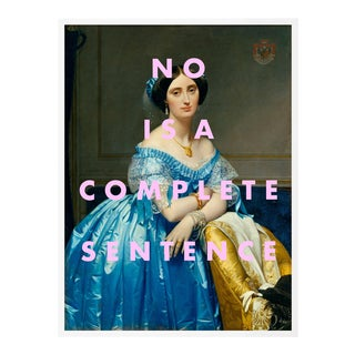 No is a Complete Sentence by Lara Fowler in White Framed Paper, Small Art Print For Sale