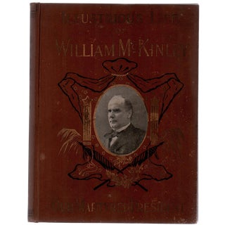 """The Illustrious Life of William McKinley"" Hardcover c. 1901 For Sale"