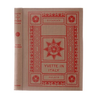 """1923 """"Signed Edition, Yvette in Italy and Titania's Palace"""" Collectible Book For Sale"""