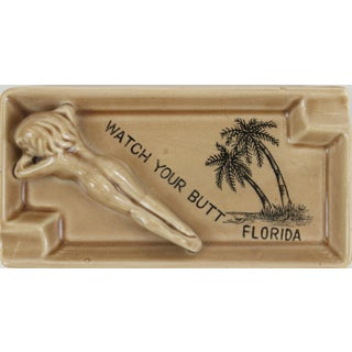 """""""Watch Your Butt, Florida"""" Ashtray Preview"""