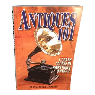 Antiques 101, a Crash Course in Everything Antique Book For Sale