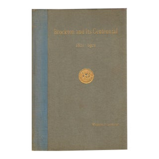 """1922 """"Brockton and Its Centennial 1821-1921: The Organization of Its One Hundredth Anniversary"""" Collectible Book For Sale"""