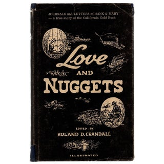 """1967 """"Love and Nuggets: True Story of CA Gold Rush"""" First Edition Book"""