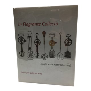 "2000s Book, ""In Flagrante Collecto"" by Marilynn Gelfman Karp on Collecting For Sale"