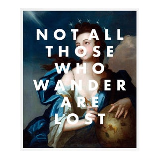 Not All Those Who Wander Are Lost by Lara Fowler in White Framed Paper, Small Art Print For Sale
