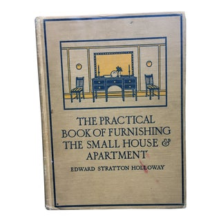 1922 The Practical Book of Furnishing the Small House & Apartment Book For Sale