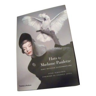 Hats by Madame Paulette: Paris Milliner Extraordinaire by Annie Schneider For Sale