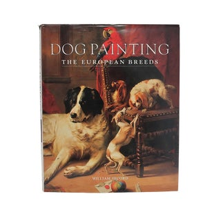 """""""Dog Painting, the European Breeds"""" Hard Cover Book by William Secord For Sale"""