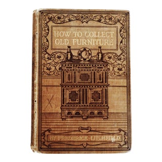 """How to Collect Old Furniture"" 1904 Book"