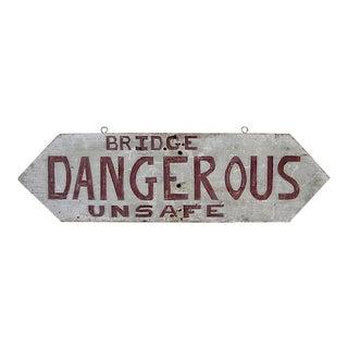 1940s Vintage Dangerous Bridge Sign For Sale