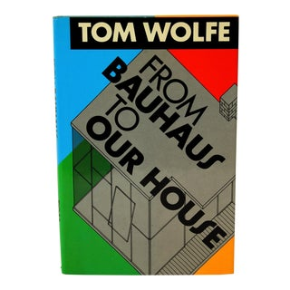 Tom Wolfe: From Bauhaus to Our House