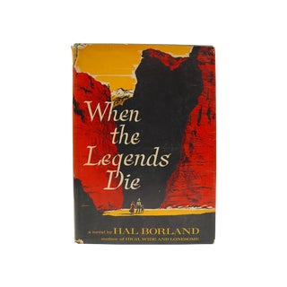 When the Legends Die by Hal Borland For Sale