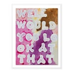 Well Would You Look At That by Virginia Chamlee in White Frame, Large Art Print