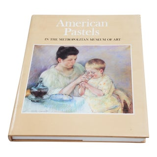 American Pastels From the Metropolitan Museum Book For Sale