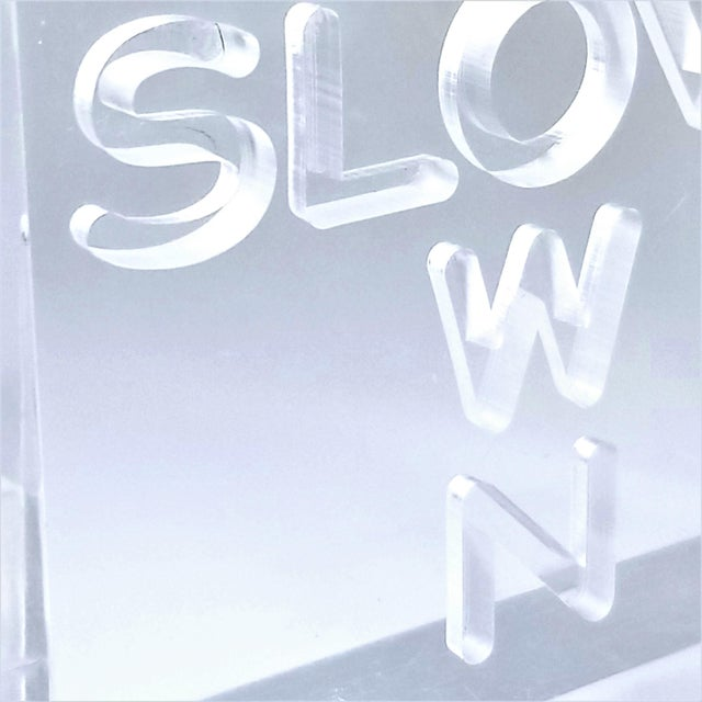 """Pop Art 1960s Lucite Sculpture With Engraved """"Slow Down"""" Text For Sale - Image 9 of 13"""