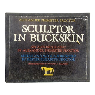 "Alexander P. Proctor ""Sculptor in Buckskin"" 1971 Book For Sale"
