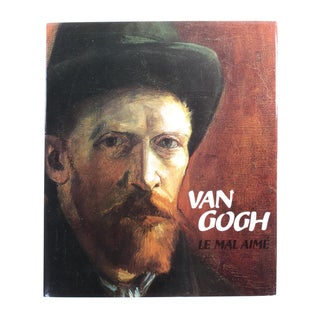 Van Gogh: Le Mal Aimé, First Edition