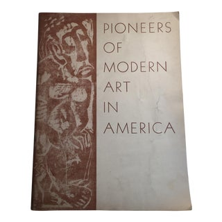 """Pioneers of Modern Art in America"" 1946 Book For Sale"