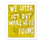 We Gotta Get Out While We're Young by Virginia Chamlee in White Frame, Medium Art Print