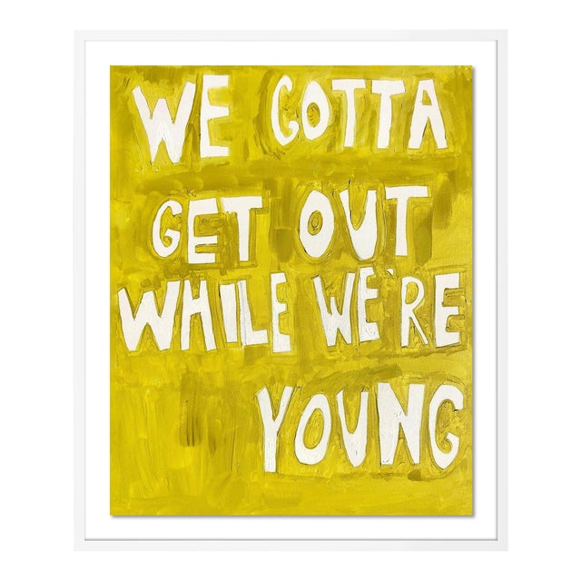 We Gotta Get Out While We're Young by Virginia Chamlee in White Frame, Medium Art Print For Sale