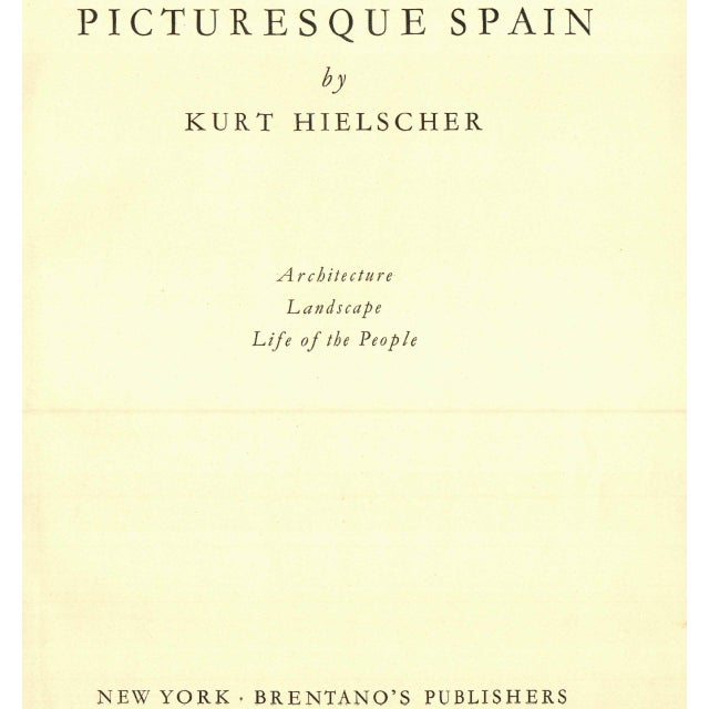Picturesque Spain by Kurt Hielscher. New York: Brentano's Publishing. 304 pages. Hardcover. Circa 1925.