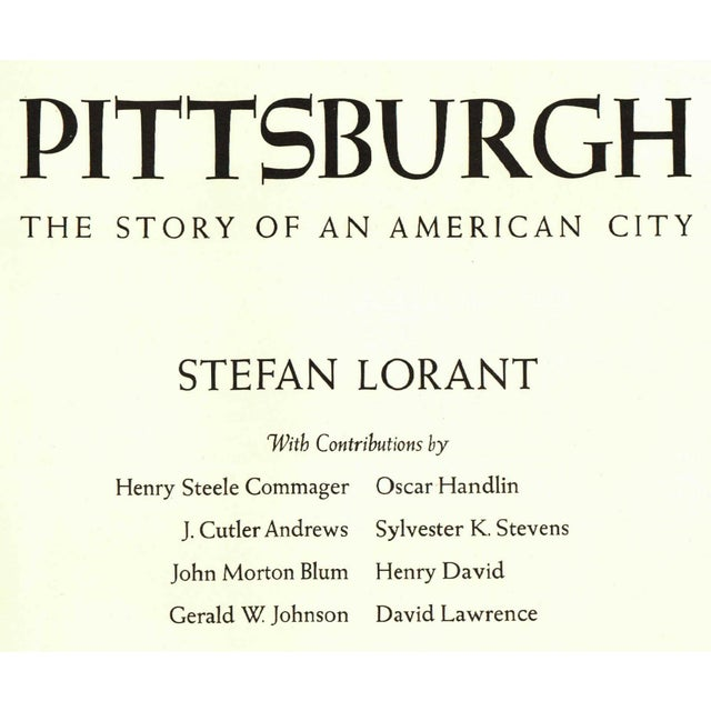 Pittsburgh: The Story of an American City by Stefan Lorant. New York: Doubleday & Company, 1964. First Edition. 520 pages....