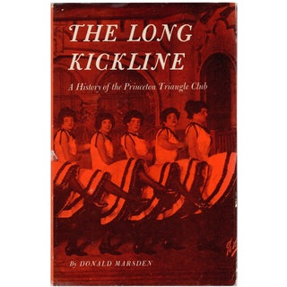 The Long Kickline: A History of the Princeton Triangle Club by Donald Marsden For Sale