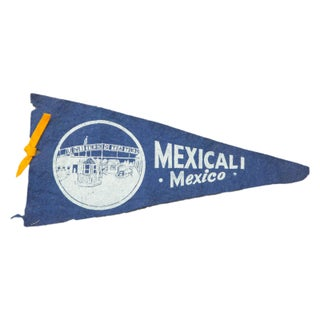 Vintage Mexicali Mexico Felt Flag Banner For Sale