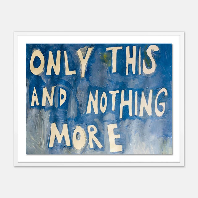 Virginia Chamlee Only This And Nothing More by Virginia Chamlee in White Frame, Medium Art Print For Sale - Image 4 of 4