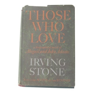 Vintage Irving Stone 1st Edition ''Those Who Love'' Book