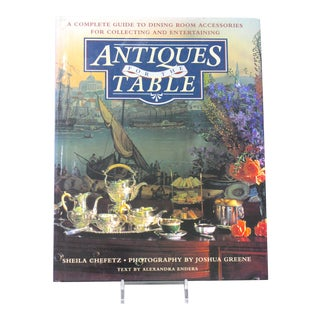 """Vintage """"Antiques for the Table"""" Coffee Table Book For Sale"""