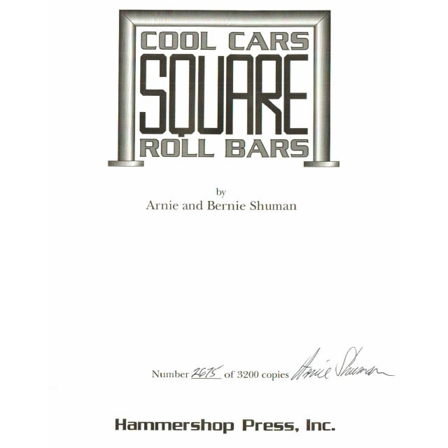 Cool Cars Square Roll Bars by Arnie and Bernie Shuman. Hammershop Press, Inc. Signed by author. Hardcover in dust jacket....