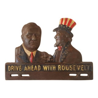 Drive Ahead With Roosevelt Caste Iron Placard