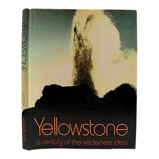 Yellowstone: A Century of the Wilderness Idea by Ann and Myron Sutton, 1972