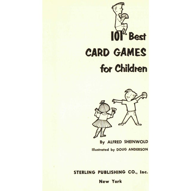 101 Best Card Games for Children by Alfred Sheinwold. Illustrated by Doug Anderson. New York: Sterling Publishing Co.,...