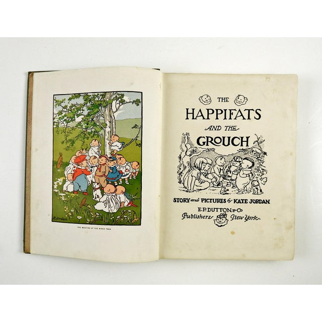 Happifats and the Grouch by Kate Jordan, Illustrated by the author. E. P. Dutton, New York, 1917. Very rare childrens...