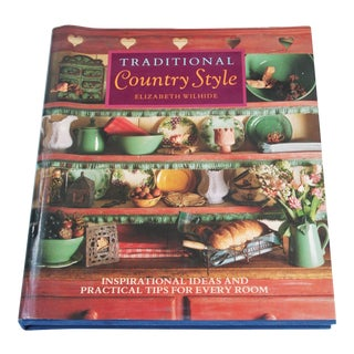 """Book Titled """"Traditional Country Style"""" by Elizabeth Wilhide"""