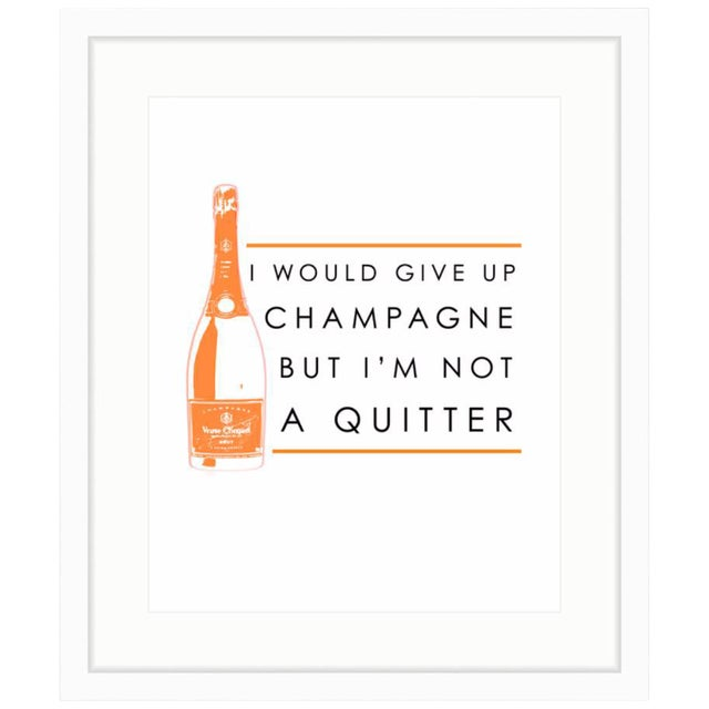"""Veuve Clicquot """"I'd Give Up Champagne But I'm Not A Quitter"""" Framed Print - Image 1 of 2"""