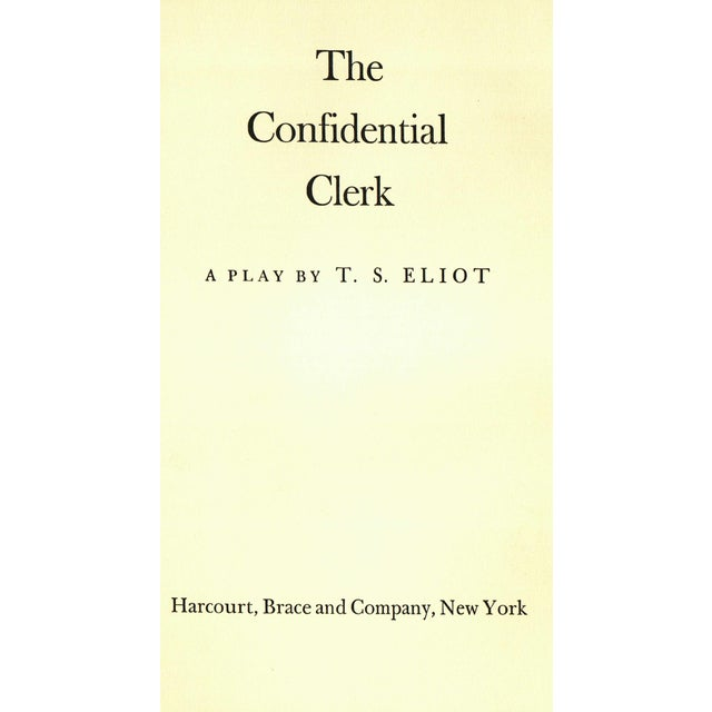 The Confidential Clerk by T. S. Eliot. New York: Harcourt, Brace and Company, 1954. First American Edition. 159 pages....