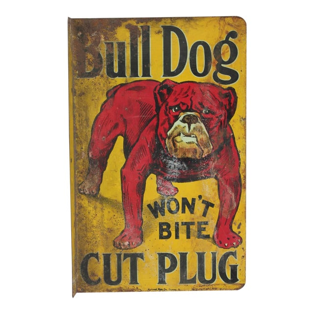 "Early 20th C. Vintage ""Bull Dog Cut Plug"" Tobacco Double-Sided Tin Sign For Sale"